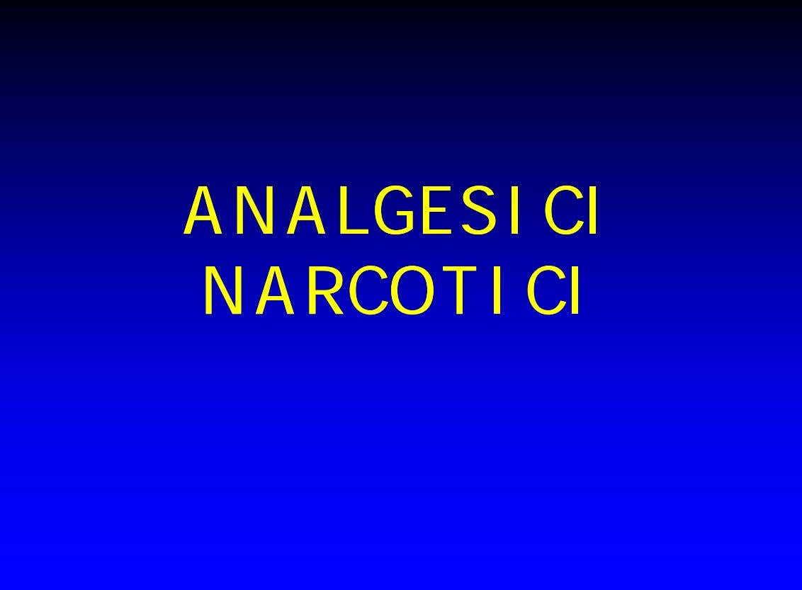 ANALGESICIANALGESICI NARCOTICINARCOTICI