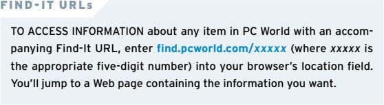 FIND-IT URLs TO ACCESS INFORMATION about any item in PC World with an accom- panying