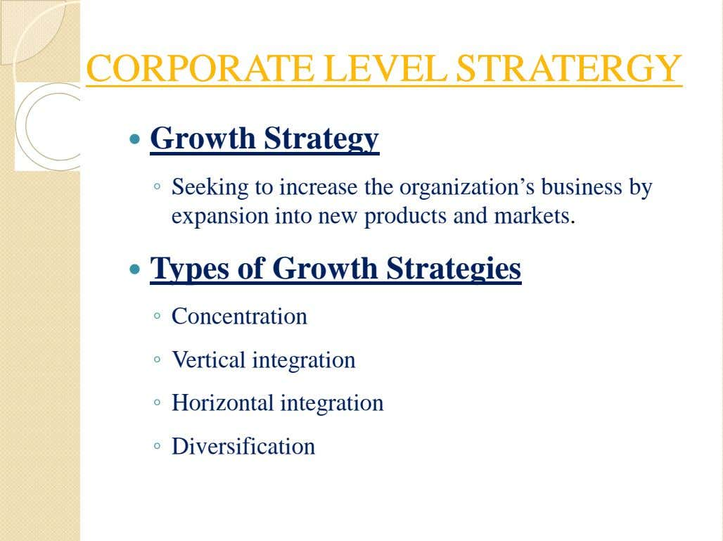 CORPORATECORPORATE LEVELLEVEL STRATERGYSTRATERGY  Growth Strategy ◦ Seeking to increase the organization's