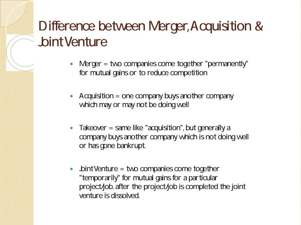 DifferenceDifference betweenbetween Merger,Merger,AcquisitionAcquisition && JointJoint VentureVenture  Merger