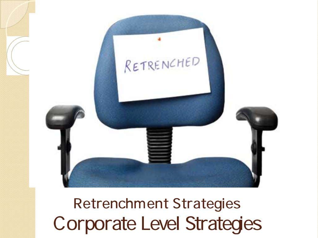 RetrenchmentRetrenchment StrategiesStrategies CorporateCorporate LevelLevel StrategiesStrategies
