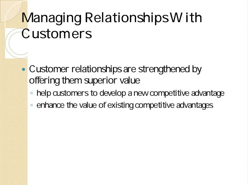 ManagingManaging RelationshipsRelationships WithWith CustomersCustomers  Customer relationships are strengthened by
