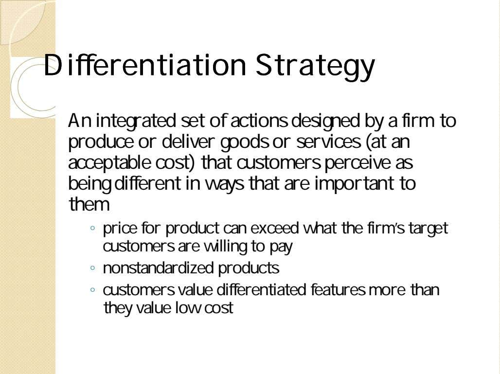 DifferentiationDifferentiation StrategyStrategy An integrated set of actions designed by a firm to produce or deliver