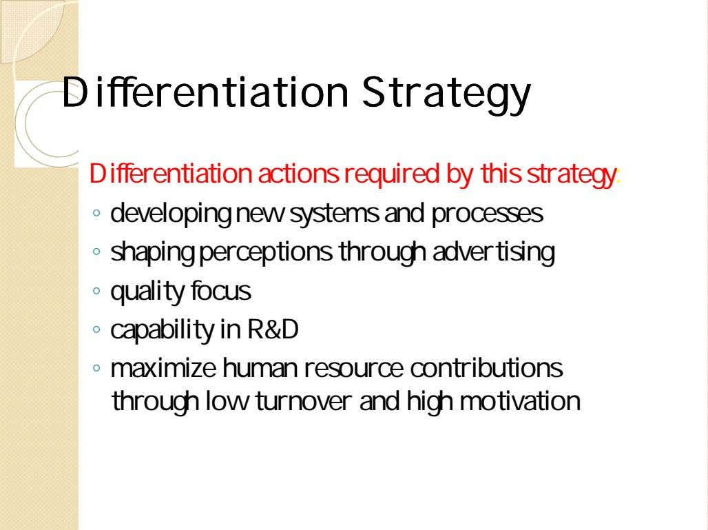 DifferentiationDifferentiation StrategyStrategy Differentiation actions required by this strategy: ◦ developing new