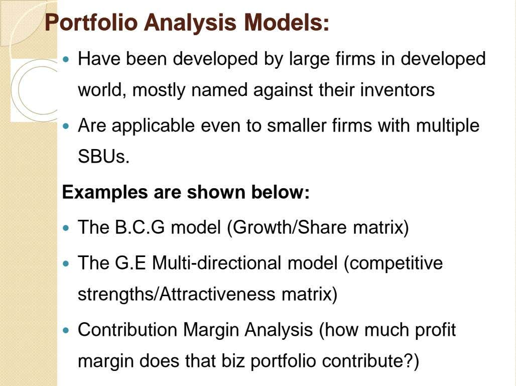 PortfolioPortfolio AnalysisAnalysis Models:Models:  Have been developed by large firms in developed world, mostly