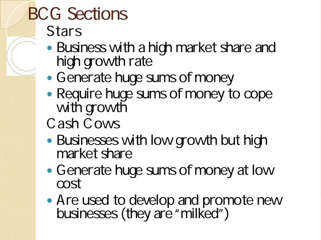 BCGBCG SectionsSections Stars  Business with a high market share and high growth rate 