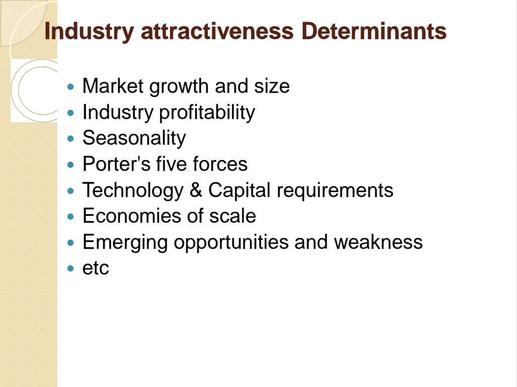 IndustryIndustry attractivenessattractiveness DeterminantsDeterminants  Market growth and size  Industry