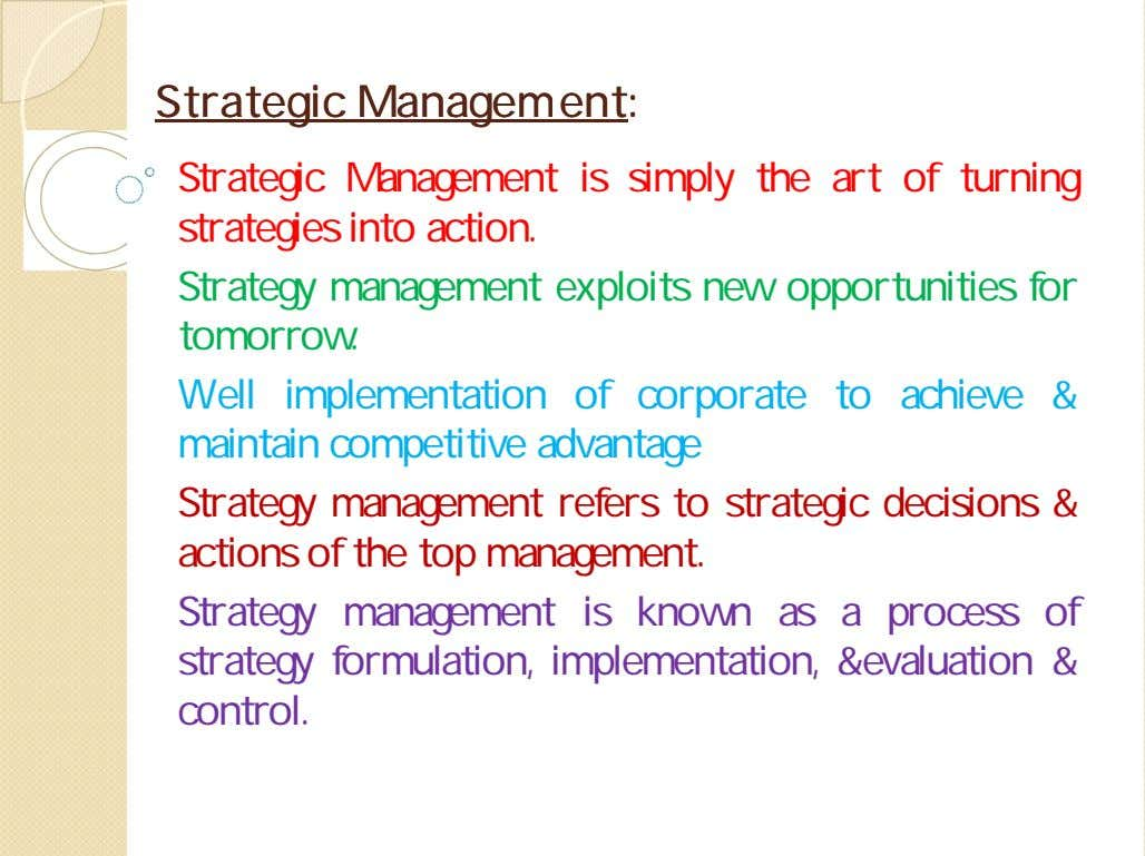 StrategicStrategic ManagementManagement:: Strategic Management is simply the art of turning strategies into action.