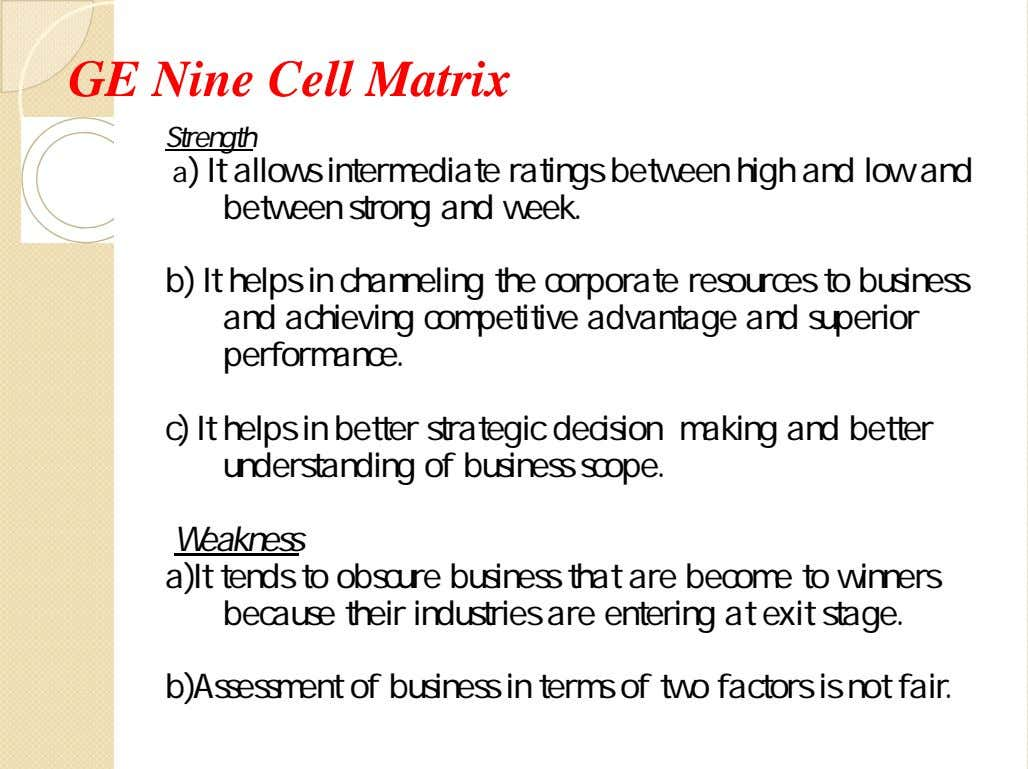 GE Nine Cell Matrix Strength a) It allows intermediate ratings between high and low and