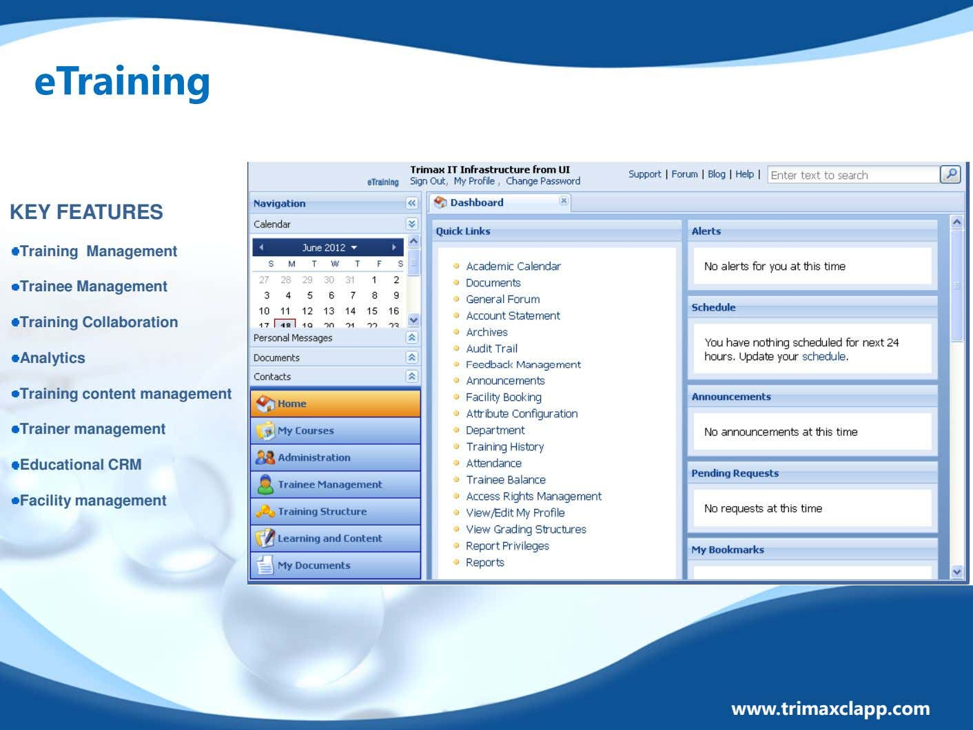 eTraining KEY FEATURES Training Management Trainee Management Training Collaboration Analytics Training content