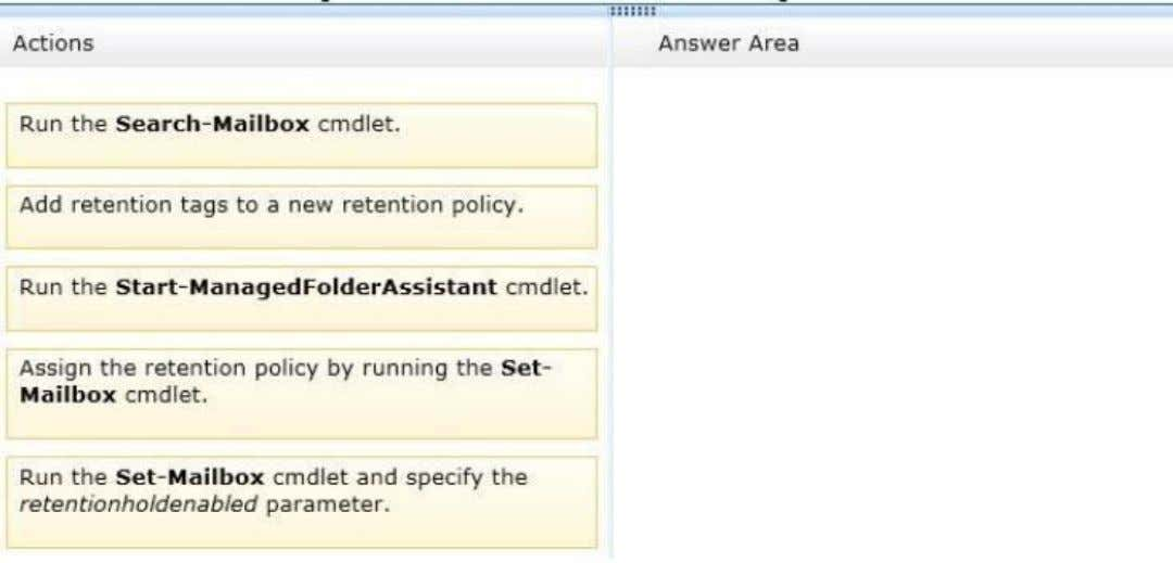 Correct Answer: Section: [none] Explanation Explanation/Reference: Note: In Exchange Server 2013, you can use retention