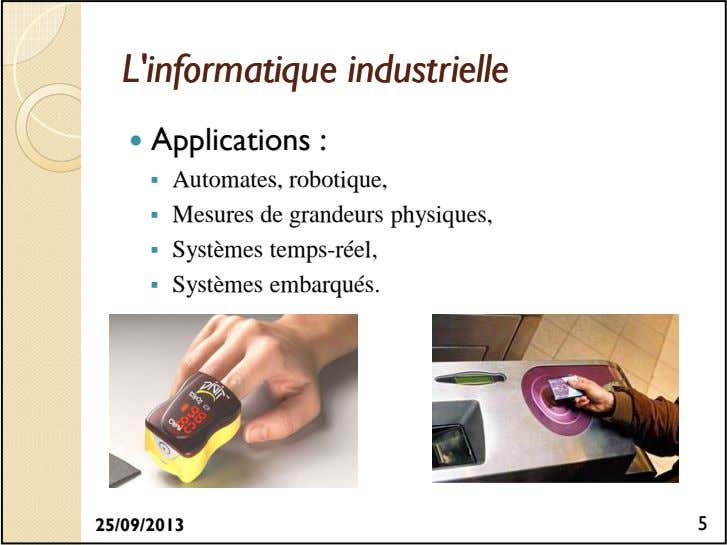 L'informatiqueL'informatique industrielleindustrielle Applications : Automates, robotique, Mesures de
