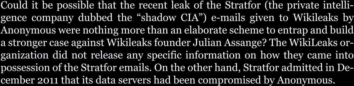 "CoulditbepossiblethattherecentleakoftheStratfor(theprivateintelli- gencecompanydubbed the""shadow CIA"")e-mailsgiven"