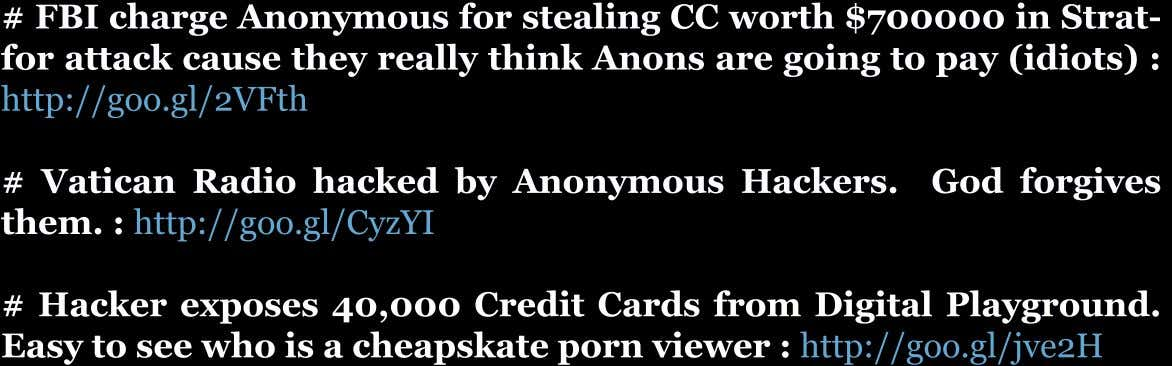 # FBIchargeAnonymousforstealingCC worth $700000 in Strat- forattackcausetheyreallythinkAnonsaregoingtopay(idiots):