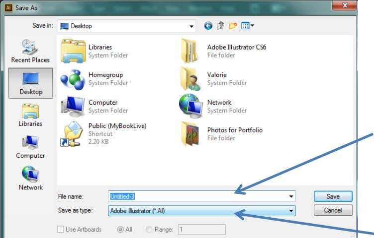How to save files… Go to File>Save As… File Name: BE SPECIFIC File Type