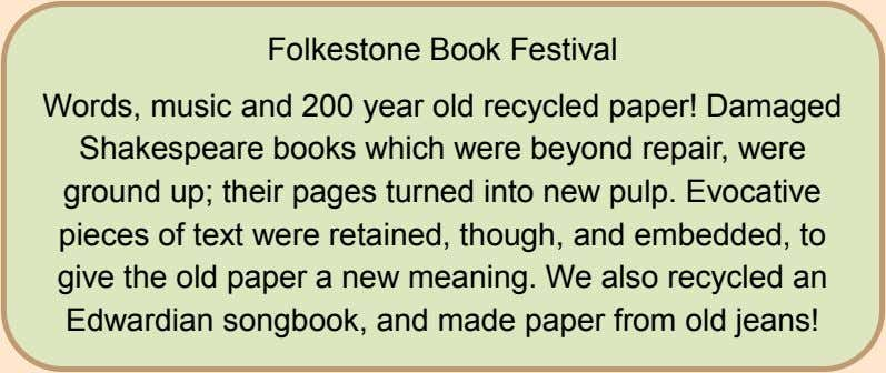 Folkestone Book Festival Words, music and 200 year old recycled paper! Damaged Shakespeare books which