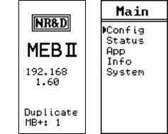 through the front panel. Figure 4: Subnet Mask Screens Figure 5: Default Gate Screen Modbus Plus