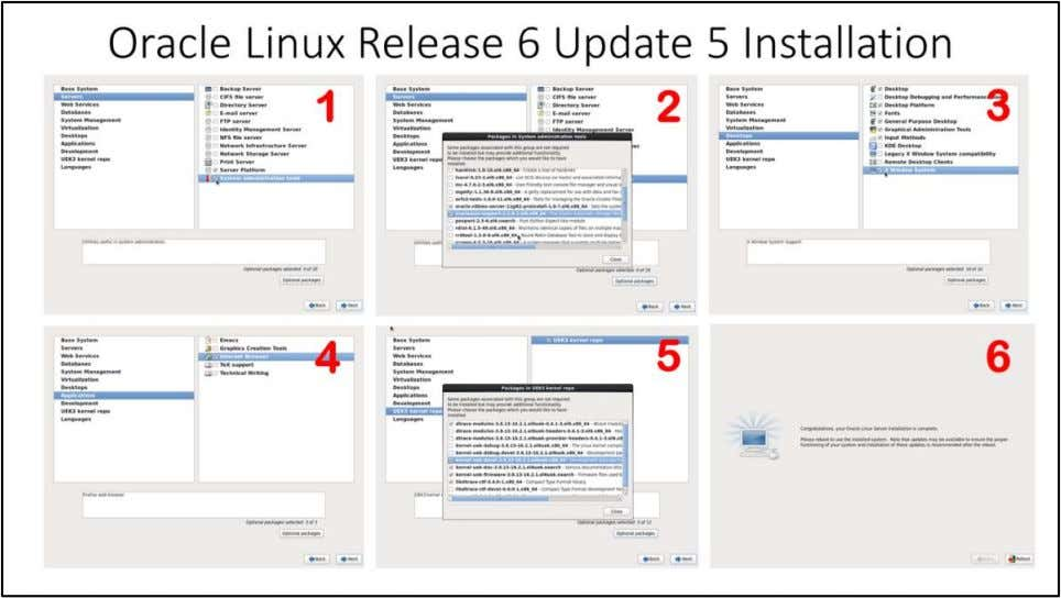 Oracle Linux Release 6 Update 5 Installation 1. Choose following package groups Servers > Server