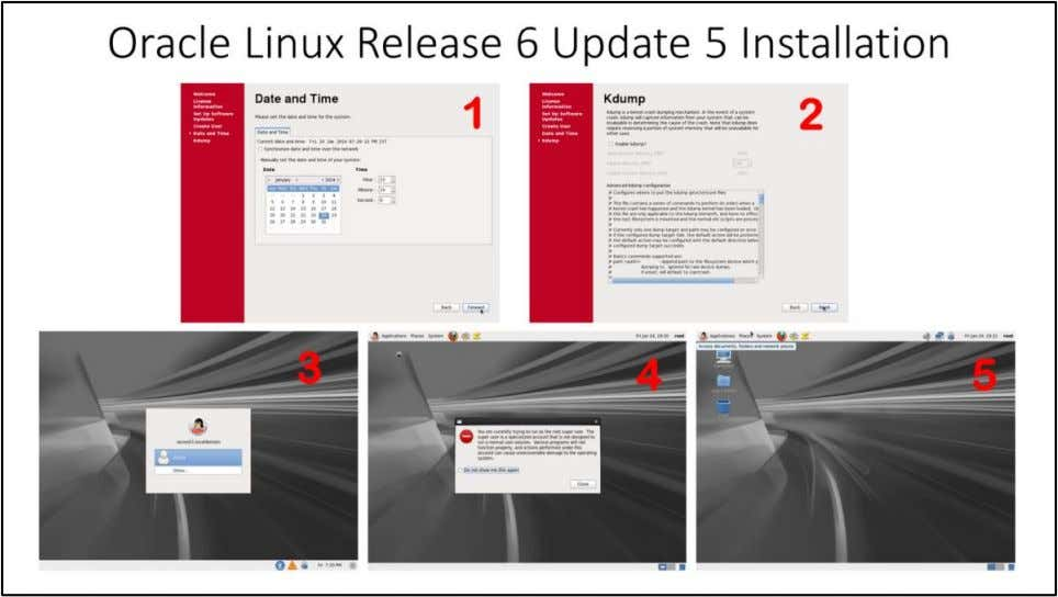 "Oracle Linux Release 6 Update 5 Installation 1. Click ""Forward"", the Linux VM will pickup"