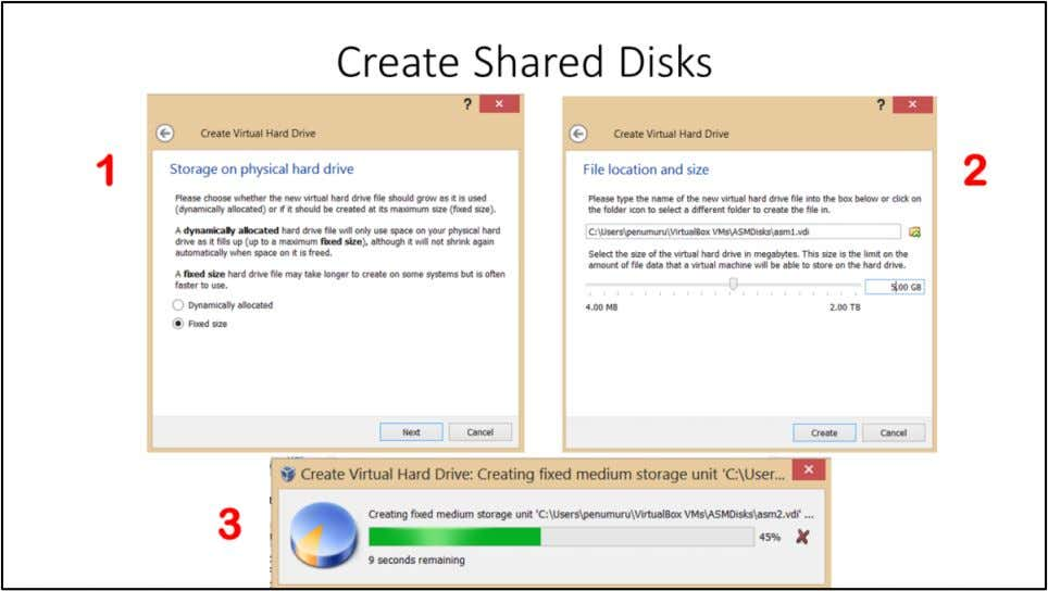 "Create Shared Disks 1. Choose ""Fixed size"" 2. Best practice to Choose File location outside"