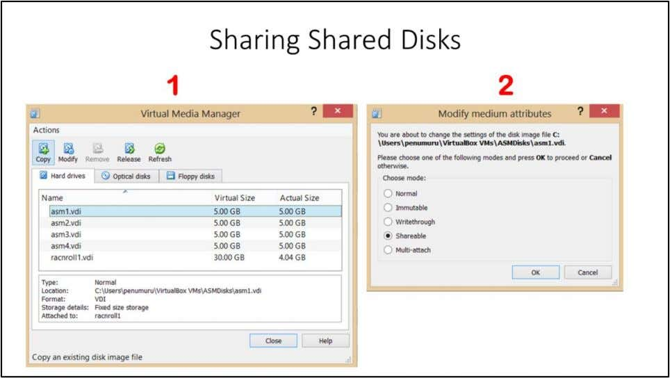 "Sharing Shared Disks 1. Go to ""File"" > ""Virtual Media Manager"" 2. Right click on"