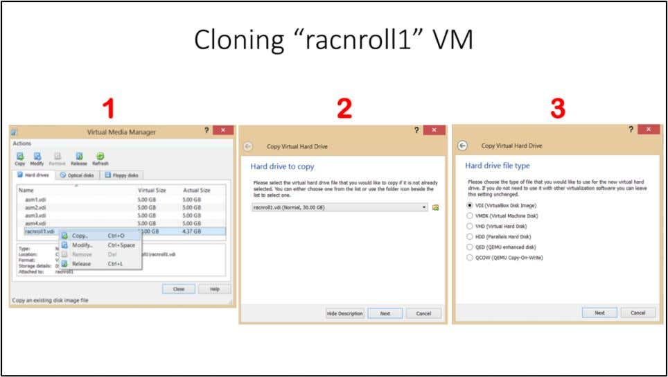 "Cloning ""racnroll1"" VM There are many ways to clone ""racnroll1"" VM, but easiest and quickest"