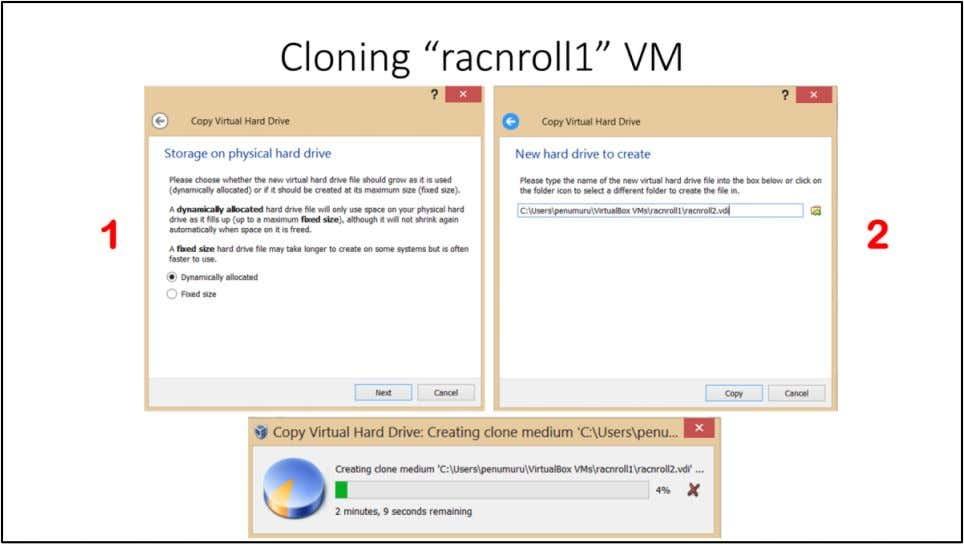 "Cloning ""racnroll1"" VM 1. Choose ""Dynamically allocated"" option and click ""Next"" 2. Provide the path"