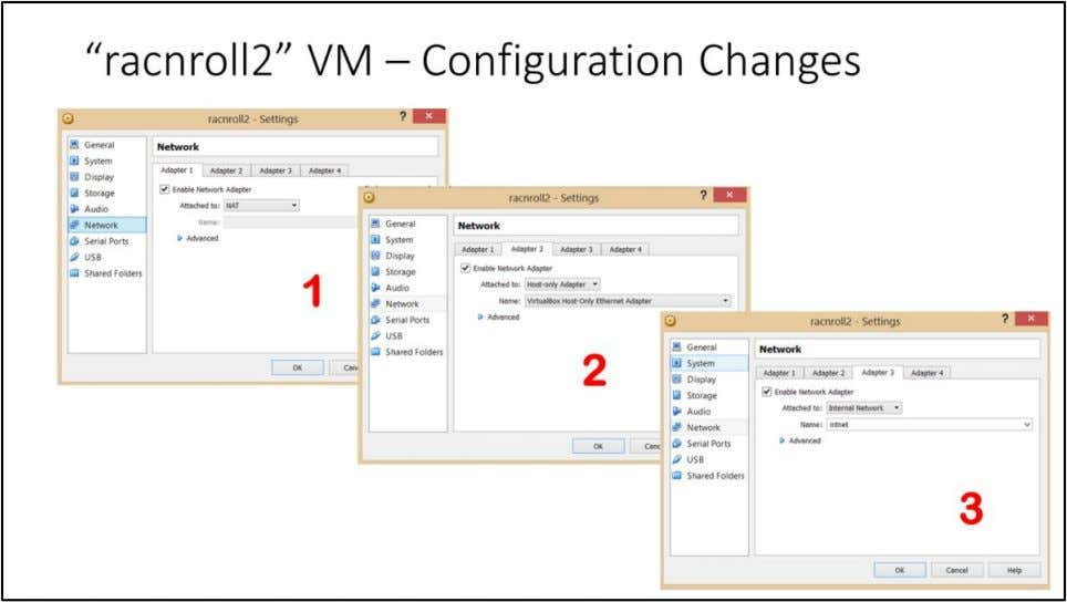 """racnroll2"" VM – Configuration Changes Go to ""racnroll2"" VM Settings, Click on Network 1. Select"
