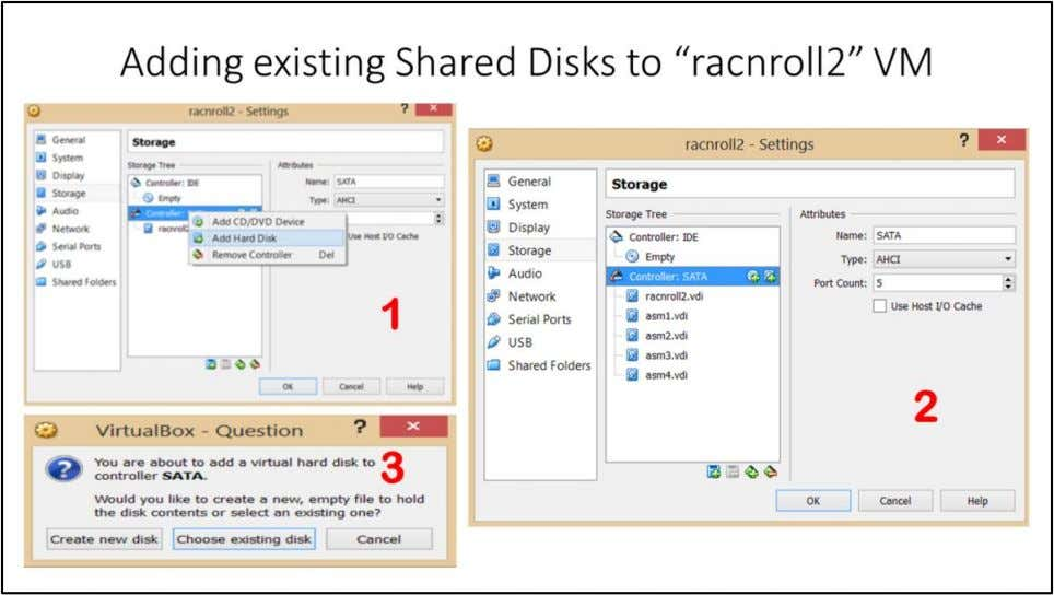 "Adding existing Shared Disks to ""racnroll2"" VM 1. Go to ""racnroll2"" VM Settings. Click on"