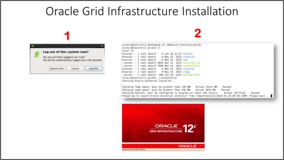 "Oracle Grid Infrastructure Installation 1. Switch User to ""oracle"" 2. Go to Installation media and"