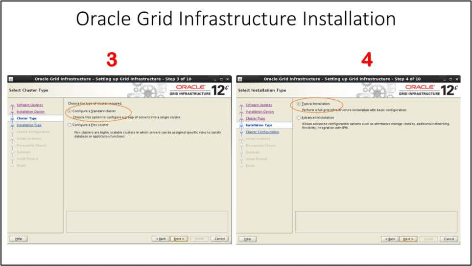 Oracle Grid Infrastructure Installation 3. Select Cluster Type Window – Select default option radio button