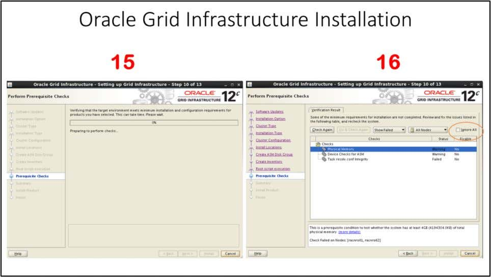 Oracle Grid Infrastructure Installation 15. Perform Prerequisite Checks window – This screen takes some time