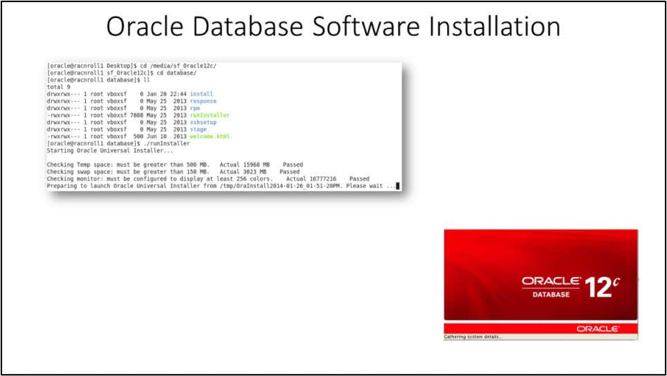 Oracle Database Software Installation As the oracle user (rdbms software owner) start the installer by
