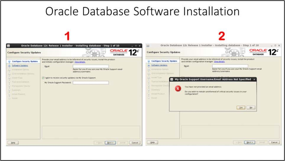 Oracle Database Software Installation Provide your e-mail address, tick the check box and provide your