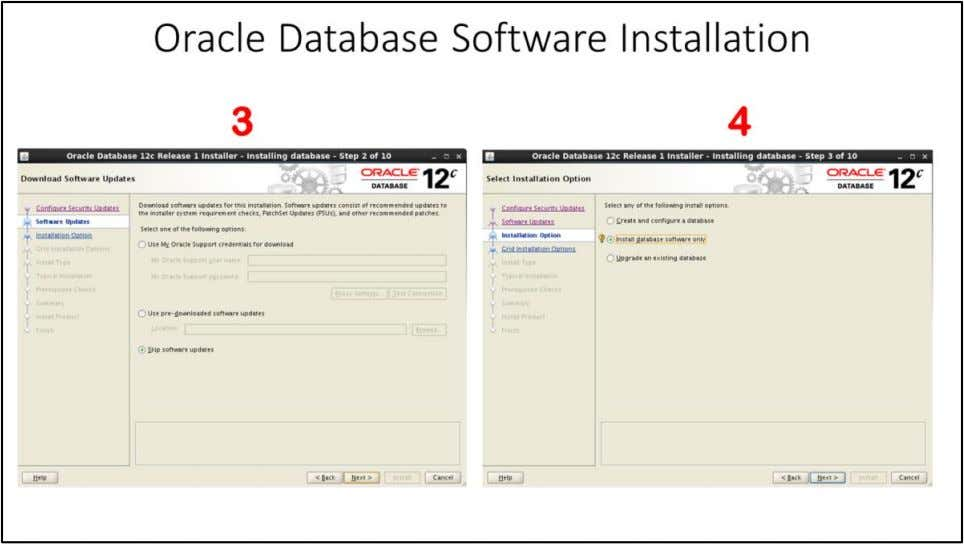 Oracle Database Software Installation 3. Download Software Updates window - This feature allows the installer