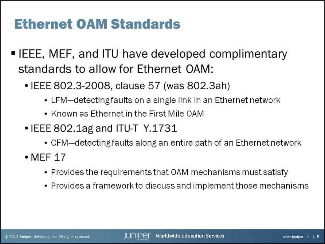 Junos Service Provider Switching Ethernet OAM Standards The Institute of Electrical and Electronics Engineers (IEEE), Me