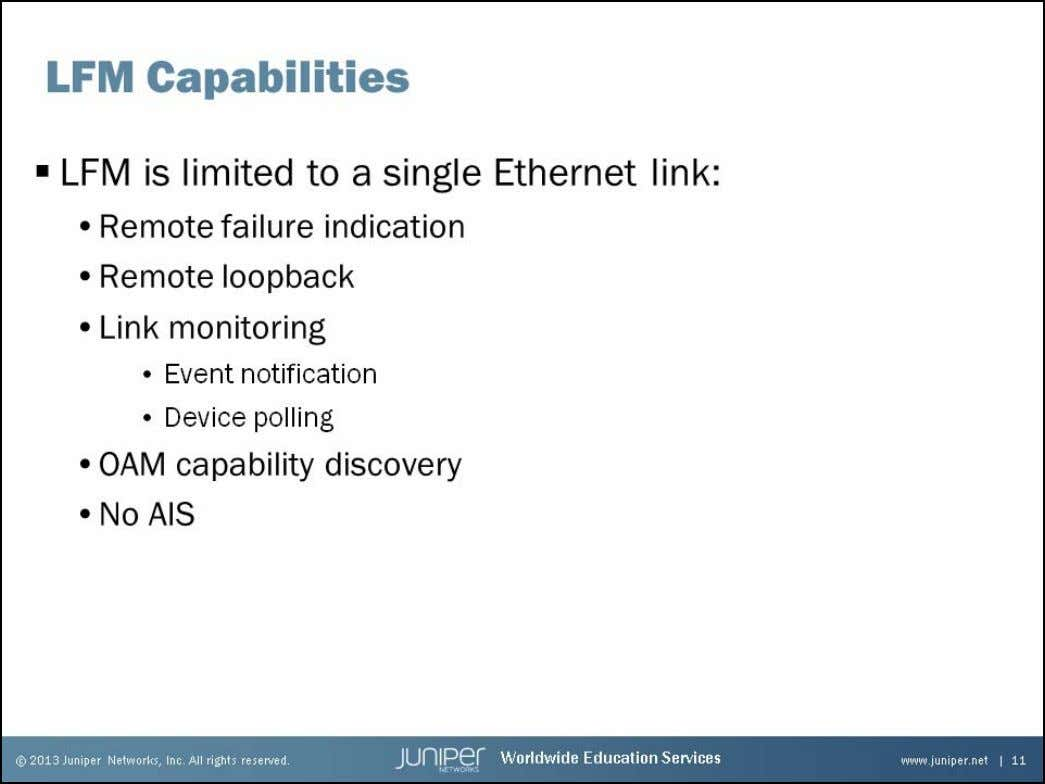 Junos Service Provider Switching LFM Capabilities LFM is defined in IEEE 802.3, Clause 57. It specif