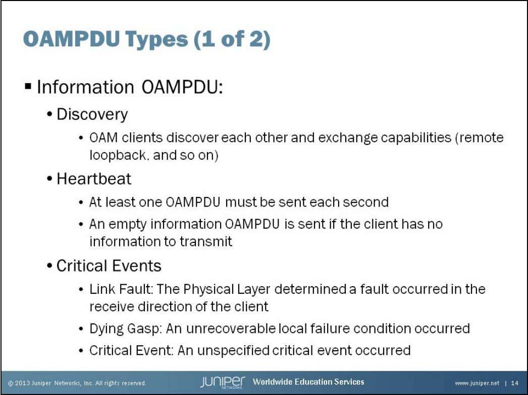 Junos Service Provider Switching Information OAMPDUs Information OAMPDUs serve several purposes. They are used during the
