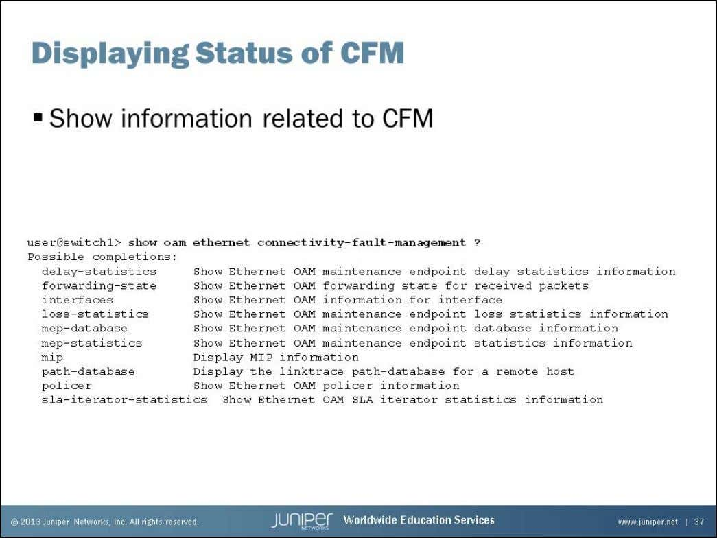 Junos Service Provider Switching Status of CFM The slide shows all of the possible troubl eshooting