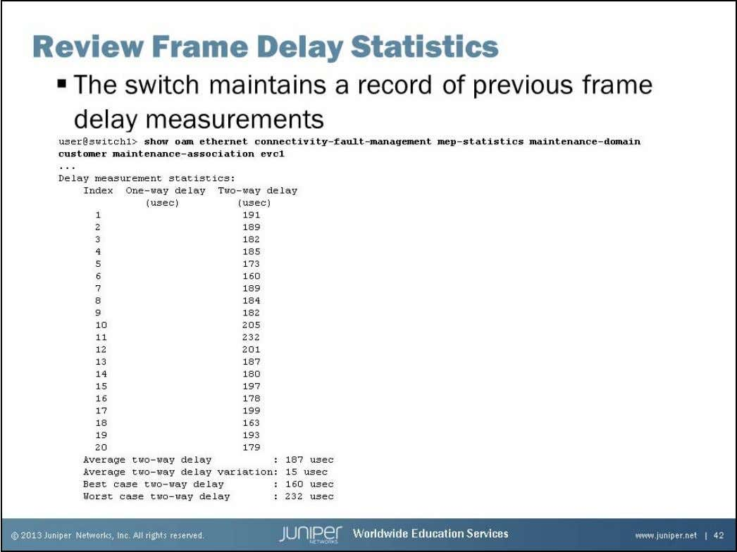 Junos Service Provider Switching Save Frame Delay Measurements To go back and look at historical frame