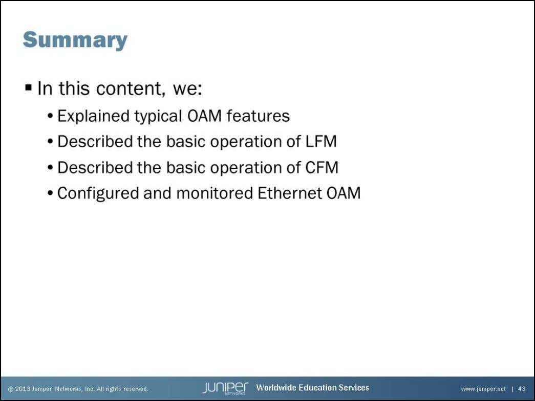 Junos Service Provider Switching We Discussed: • Typical OAM features; • The basic operation of LFM;