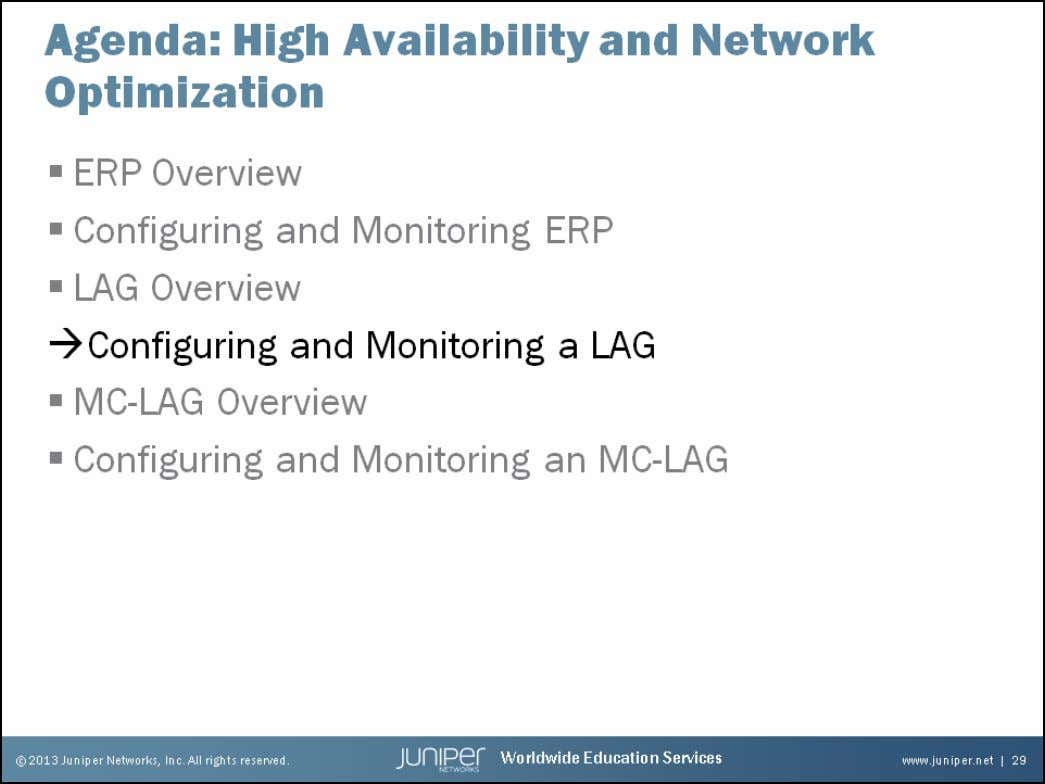 Junos Service Provider Switching Configuring and Monitoring a LAG The slide highlights the topic we discuss