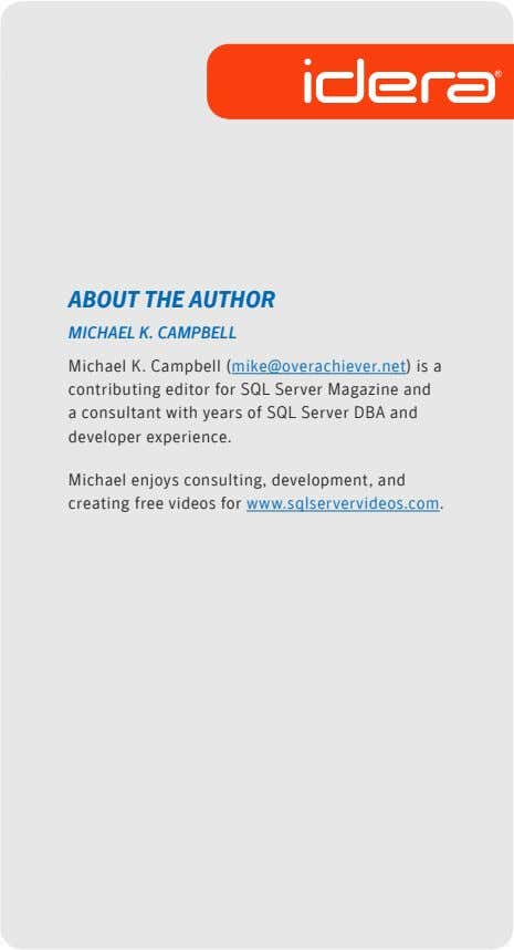 ABOUT THE AUTHOR MICHAEL K. CAMPBELL Michael K. Campbell (mike@overachiever.net) is a contributing editor for