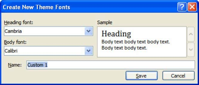 fonts in the dialog box.  Enter a name for theme font.  Click Save .