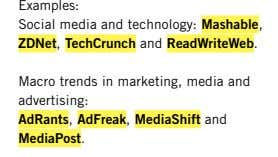 > Examples: Social media and technology: Mashable , ZDNet , TechCrunch and ReadWriteWeb � Macro