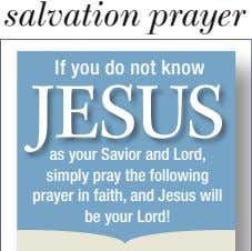 salvation prayer If you do not know JeSuS as your Savior and Lord, simply pray