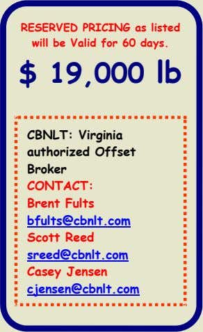 RESERVED PRICING as listed will be Valid for 60 days. $ 19,000 lb CBNLT: Virginia