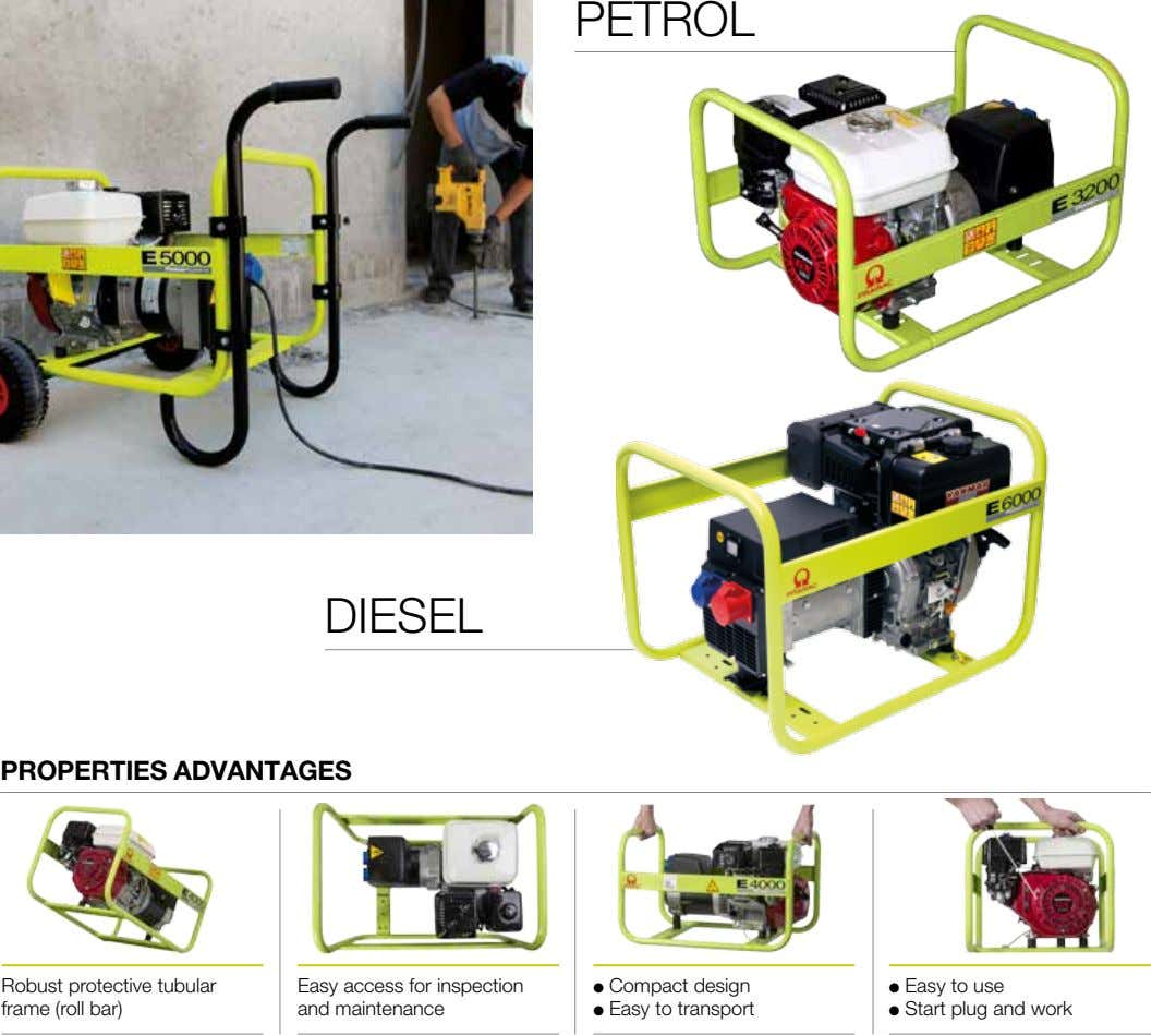 PETROL DIESEL PROPERTIES ADVANTAGES Robust protective tubular frame (roll bar) Easy access for inspection and