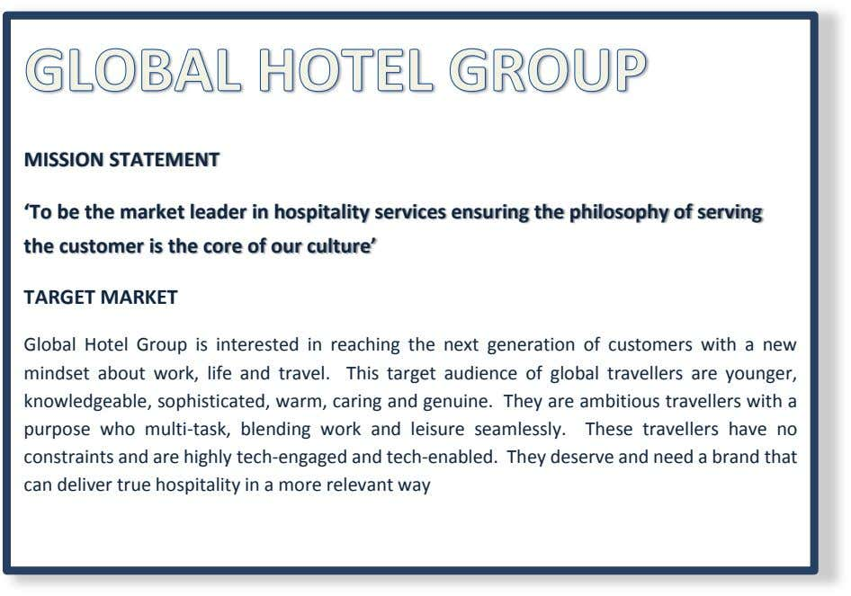 MISSION STATEMENT 'To be the market leader in hospitality services ensuring the philosophy of serving