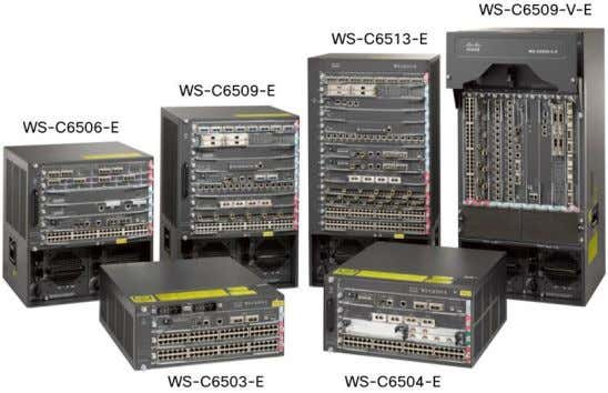 modules. Figure 1. Cisco Catalyst 6500-E Series Chassis Applications The versatile Cisco Catalyst 6500-E Series